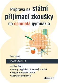 Obálka titulu Příprava na státní přijímací zkoušky na osmiletá gymnázia - Matematika