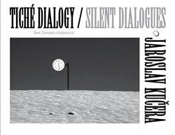 Obálka titulu Tiché dialogy – Jaroslav Kučera
