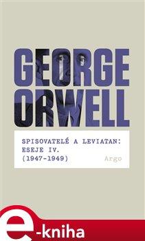 Obálka titulu Spisovatelé a leviatan: Eseje IV. (1947-1949)