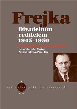 Obálka titulu Divadelním ředitelem 1945-1950