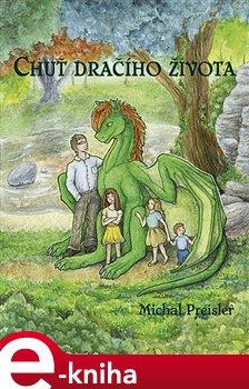 Chuť dračího života - Michal Preisler e-kniha