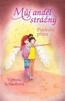 Můj anděl strážný: Poslední přání - Victoria Schwabová ALBATROS