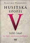 HUSITSKÁ EPOPEJ V. 1450 -1460 - ZA ČASŮ
