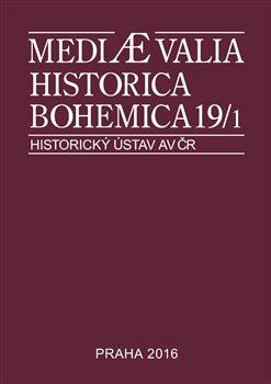 Obálka titulu Mediaevalia Historica Bohemica 19/1