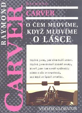 O čem mluvíme, když mluvíme o lásce - Raymond Carver | Booksquad.ink