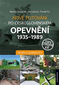 Obálka titulu Nové putování po československém opevnění 1935-1989 - Muzea a zajímavosti