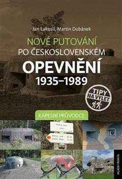 Obálka titulu Nové putování po československém opevnění 1935-1989 - Kapesní průvodce