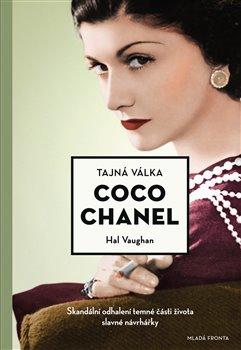 Obálka titulu Tajná válka Coco Chanel. Skandální odhalení temné části života slavné návrhářky