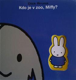 Obálka titulu Kdo je v ZOO, Miffy?