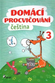 Obálka titulu Domácí procvičování - Čeština 3. ročník