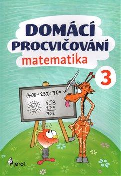 Obálka titulu Domácí procvičování - Matematika 3. ročník