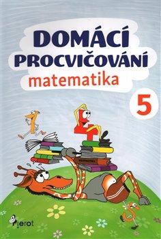 Obálka titulu Domácí procvičování - Matematika 5. ročník