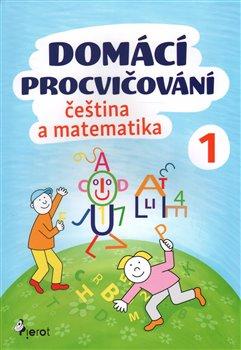 Obálka titulu Domácí procvičování - Čeština a Matematika 1. ročník