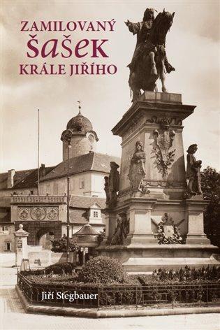Zamilovaný šašek krále Jiřího - Jiří Stegbauer | Booksquad.ink