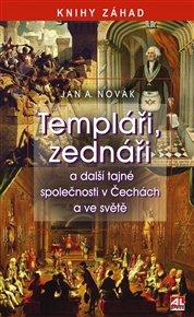 Templáři, zednáři a jiné tajné společnosti v Čechách a ve světě