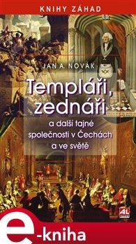Obálka titulu Templáři, zednáři a jiné tajné společnosti v Čechách a ve světě