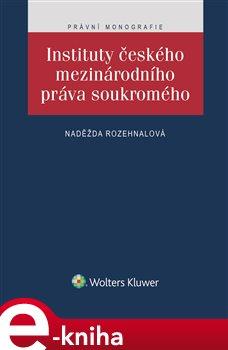 Obálka titulu Instituty českého mezinárodního práva soukromého