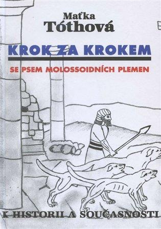 Krok za krokem:Se psem molossoidních plemen - Maťka Tóthová   Booksquad.ink