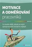 Motivace a odměňování pracovníků (Co musíte vědět, abyste ze svých spolupracovníků dostali to nejlepší) - obálka