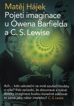 Obálka titulu Pojetí imaginace u Owena Barfileda a C. S. Lewise