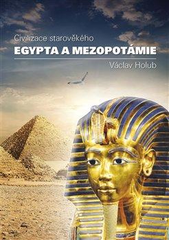 Obálka titulu Civilizace starověkého Egypta a Mezopotamie