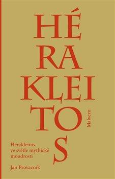 Obálka titulu Hérakleitos ve světle mythické moudrosti