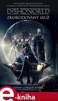 Obálka titulu Dishonored - Zkorodovaný muž