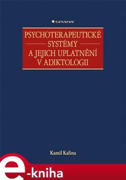 Obálka titulu Psychoterapeutické systémy a jejich uplatnění v adiktologii