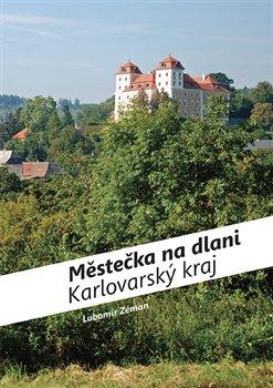 Obálka titulu Městečka na dlani - Karlovarský kraj