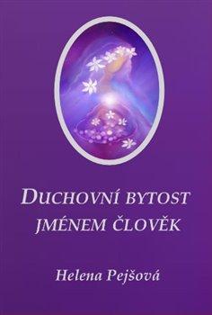 Obálka titulu Duchovní bytost jménem člověk