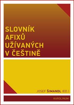 Obálka titulu Slovník afixů užívaných v češtině