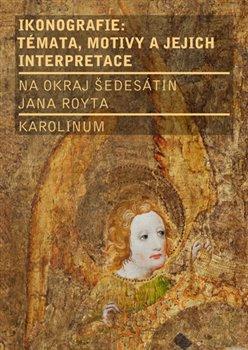 Obálka titulu Ikonografie: témata, motivy, interpretace