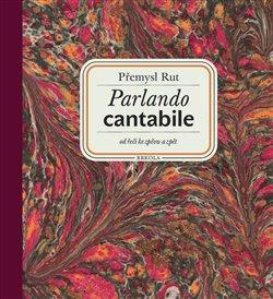 Obálka titulu Parlando cantabile: od řeči ke zpěvu a zpět + CD Šťastná hodina
