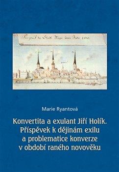 Obálka titulu Konvertita a exulant Jiří Holík