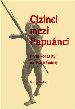 Obálka titulu Cizinci mezi Papuánci