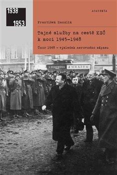 Obálka titulu Tajné služby na cestě KSČ k moci 1945–1948