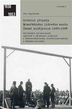 Obálka titulu Hrdelní případy mimořádného lidového soudu České Budějovice 1945–1948