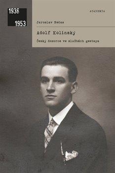 Obálka titulu Adolf Kolínský. Český dozorce ve službách gestapa