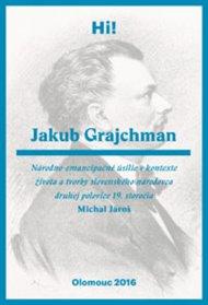 Jakub Grajchman – národno-emancipačné úsilie v kontexte života a tvorby slovenského národovca druhej polovice 19. storočia