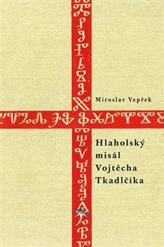 Obálka titulu Hlaholský misál Vojtěcha Tkadlčíka
