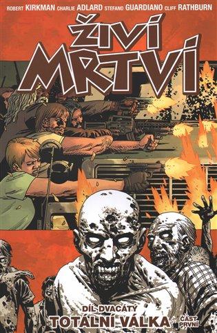 Živí mrtví 20 - Totální válka 1 - Robert Kirkman   Booksquad.ink