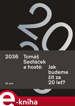 Obálka titulu 2036 Tomáš Sedláček a hosté: Jak budeme žít za 20 let?