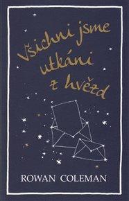 Všichni jsme utkáni z hvězd