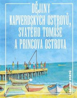 Obálka titulu Dějiny Kapverdských ostrovů, Svatého Tomáše a Princova ostrova