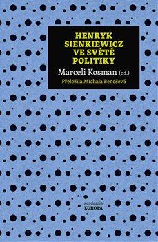 Obálka titulu Henryk Sienkiewicz ve světě politiky