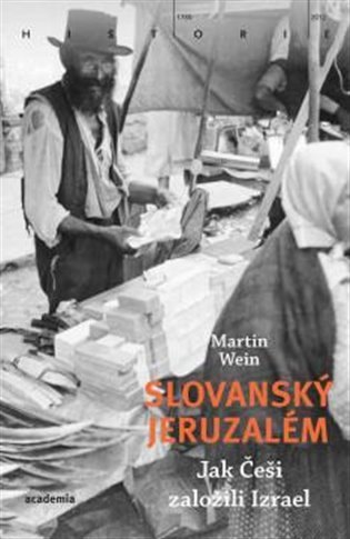 Slovanský Jeruzalém:Dějiny Čechů a Židů - Martin Wein | Booksquad.ink