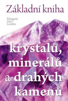 Obálka titulu Základní kniha krystalů, minerálů a drahých kamenů