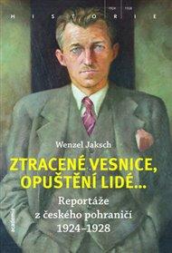 Soubor reportáží Wenzela Jaksche Ztracené vesnice, opuštění lidé výrazně opravuje představu, již nejspíš většina čtenářů má o našich sudetských Němcích. Hrdiny Jakschových reportáží, jak byly otištěny v letech 1924 až 1928, totiž nejsou žádní nacionalisté, žádní skrytí náckové, žádná hnědá pátá kolona.