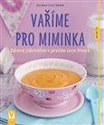 Vaříme pro miminka (Zdravý jídelníček v prvním roce života) - obálka