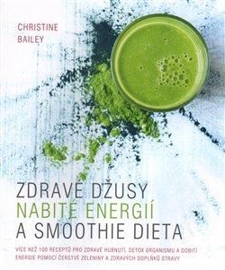Obálka titulu Zdravé džusy nabité energií a smoothie dieta